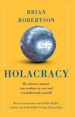 Holacracy, de nieuwe manier van werken in een snel veranderende wereld